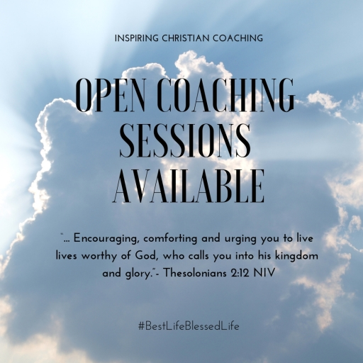 "Inspiring Christian Coaching, Open Coaching Sessions Available.  ""Encouraging, comforting and urging you to live lives worth of God, who calls you into his Kingdom and glory.""- Thesolonians 2:12 NIV #BestlifeBlessedLIfe"